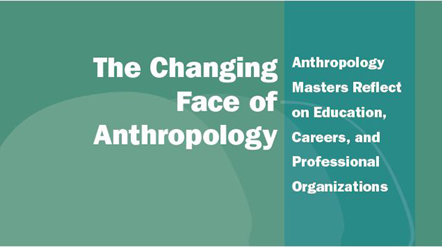 The Changing Face of Anthropology